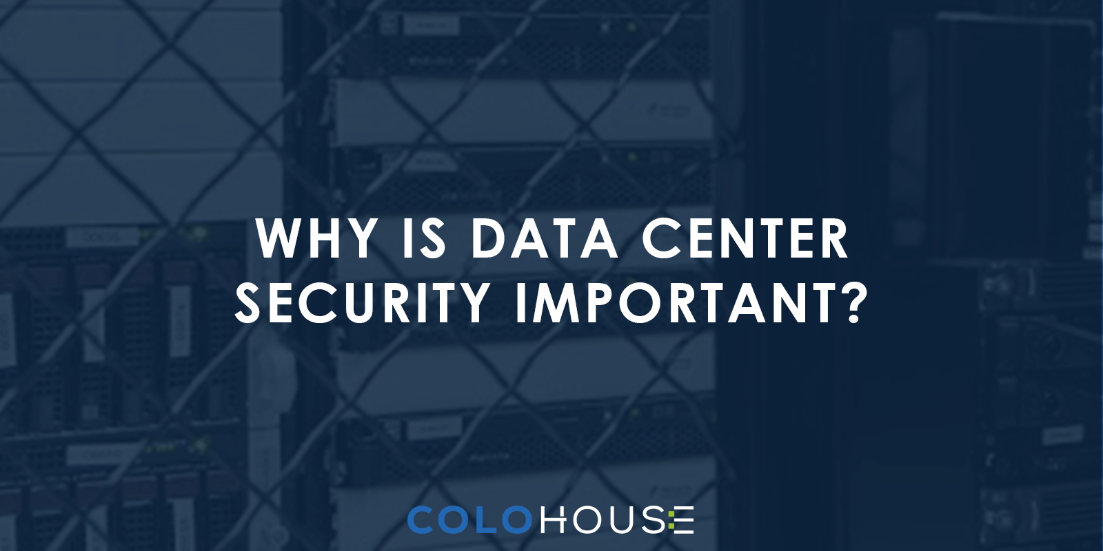Blog header: Why Is Data Center Security Important?
