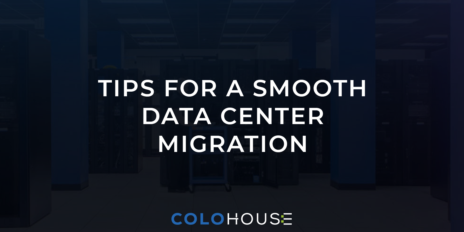 blog title: tips for a smooth data center migration