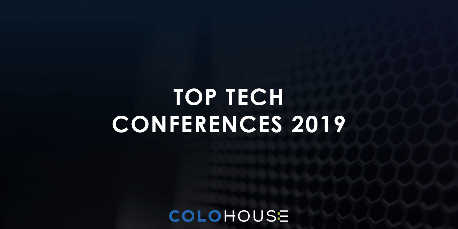 blog title: top tech conferences 2019