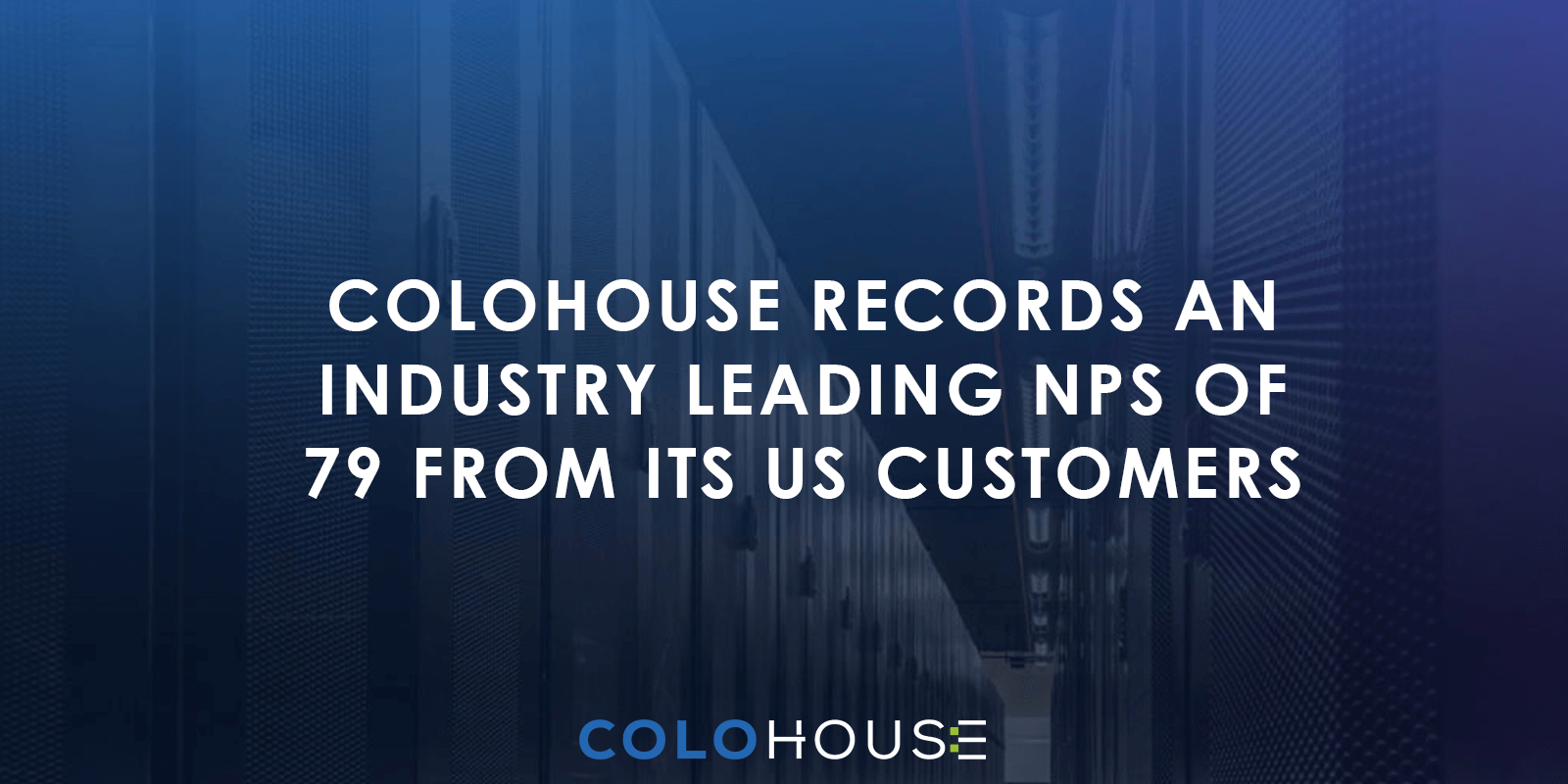 Blog header: ColoHouse records an industry leading NPS of 79 from its US Customers