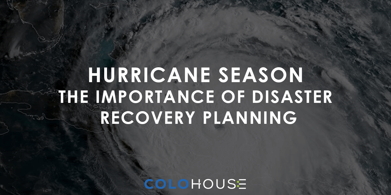 Blog header: Hurricane Season - The Importance Of Disaster Recovery