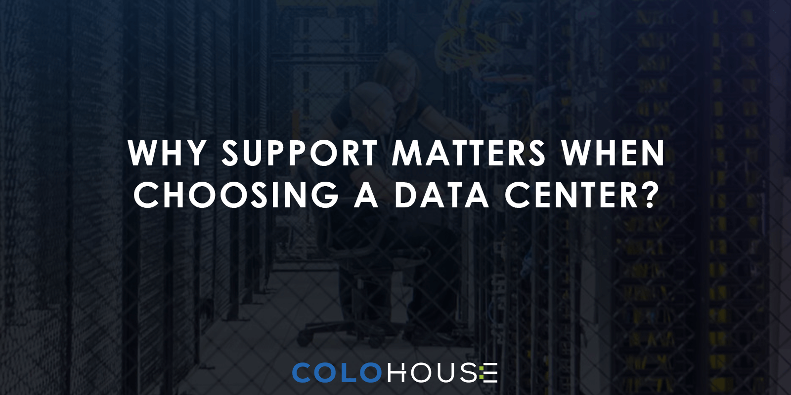 Blog header: Why support matters in a data center?