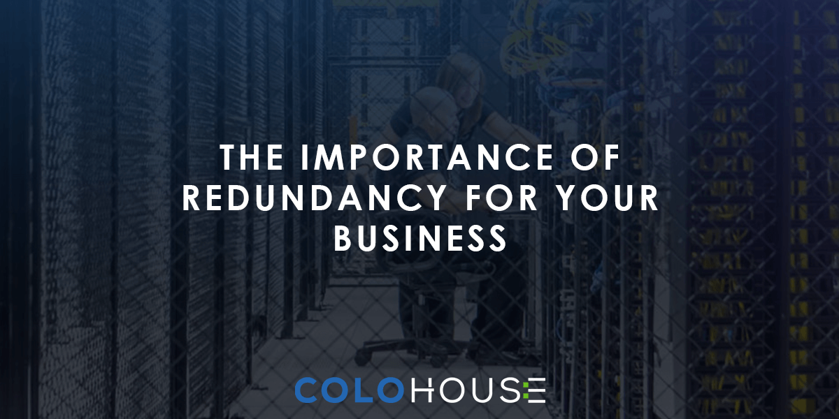 Blog header: The Importance of Redundancy for Your business