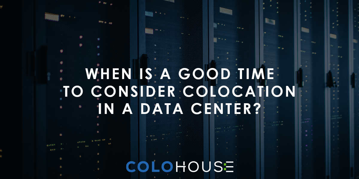 Blog header: When is a good time to consider colocation in a data center?